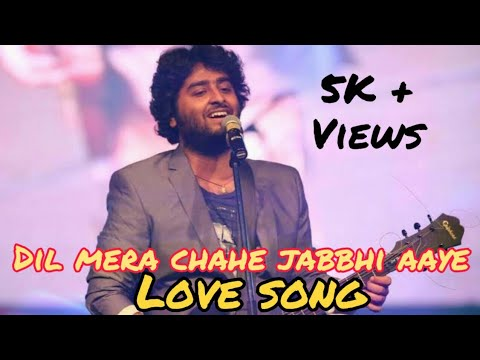Yuhi Nahi Tujhpe Dil Ye Fida Hai Dil Mera Chahe Jabbhi To Aaye Arijit Singh Love Song Youtube