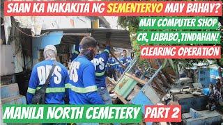 MANILA | SAAN KA NAKAKITA NG SEMENTERYO MAY BAHAY? | DPS, MPD, CITY ENGINEERING CLEARING OPERATION