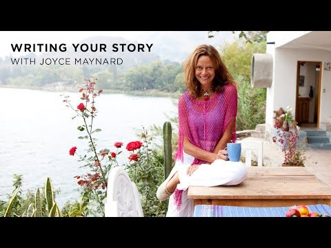 Writing Your Story with Joyce Maynard