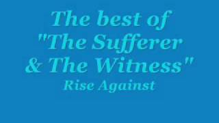 The Sufferer & The Witness - Rise Against