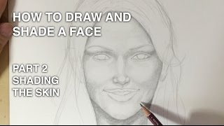 How to Draw and Shade a Face Part 2: Shading the Skin