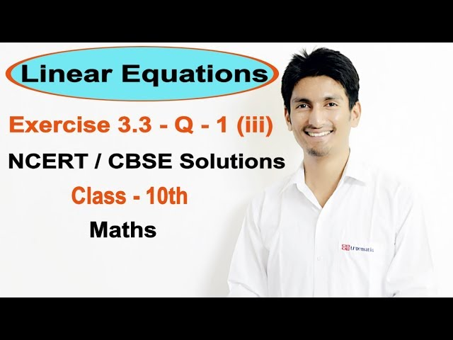 Exercise 3.3 Question - 1 (iii) – Linear Equations NCERT Solutions for Class 10th Maths | Truemaths