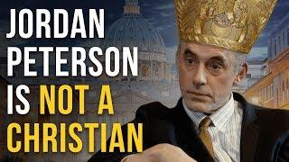 Jordan Peterson is NOT a Christian