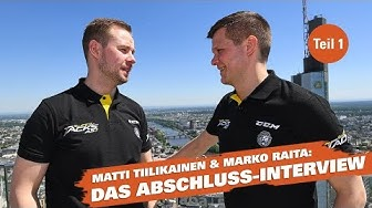Tiilikainen & Raita: Das große Saison-Abschlussinterview Teil1 | Löwen Frankfurt