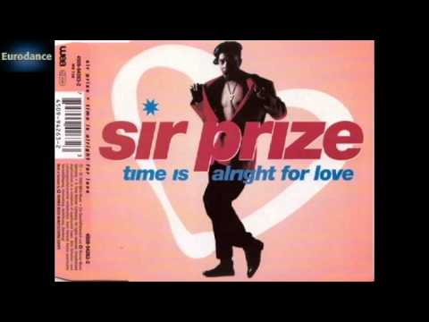 Sir Prize - Time Is Alright For Love (Time To Trance Remix) (Eurodance 1993)