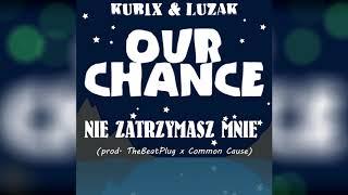 KubiX ft. Luzak - Nie Zatrzymasz Mnie (prod. TheBeatPlug x Common Cause)