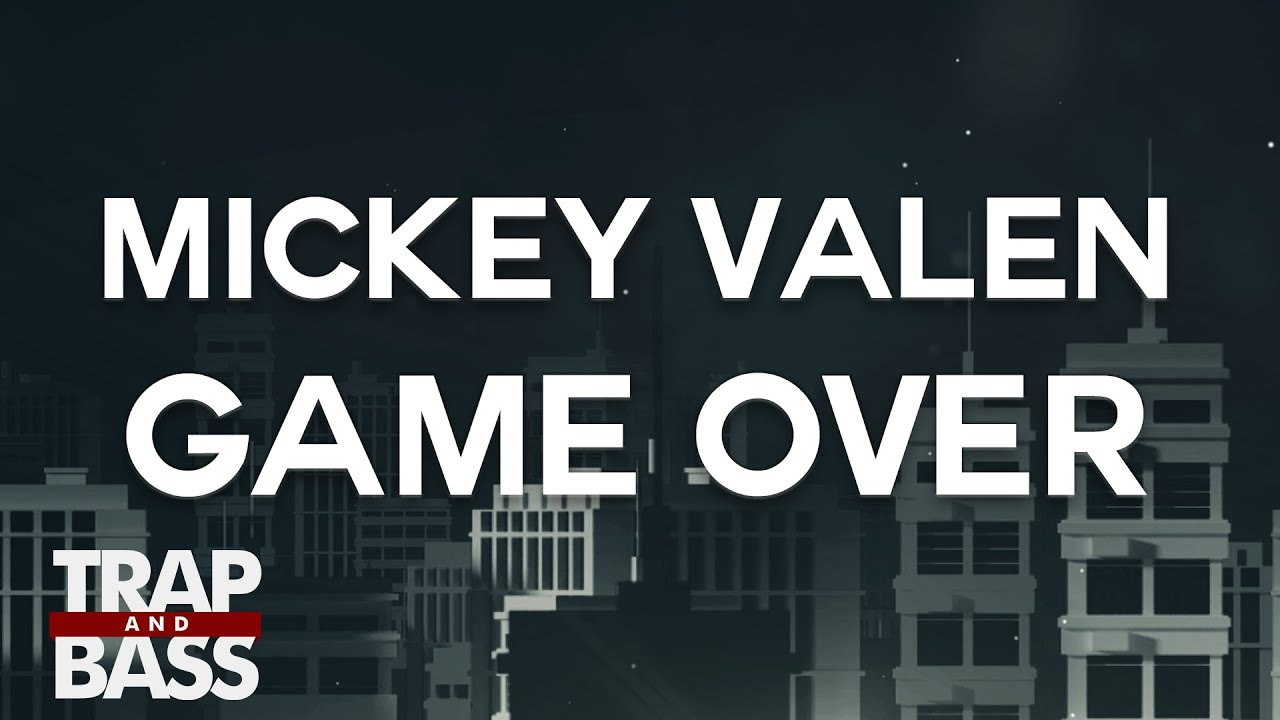 Mickey Valen - Game Over (feat. Lenii)