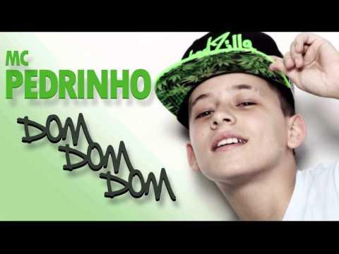 MC Pedrinho - Dom Dom Dom