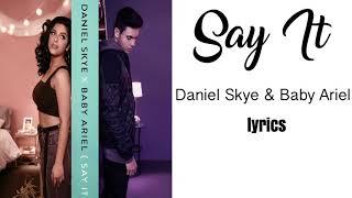 daniel skye baby ariel say it lyrics
