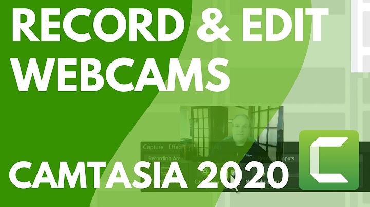 record webcam videos and edit them with camtasia 2020