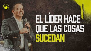 El líder hace que las cosas sucedan. | Levantémonos l Pastor Rony Madrid