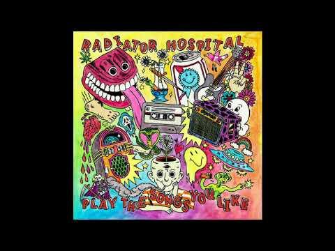 Radiator Hospital - Play The Songs You Like (Full Album)
