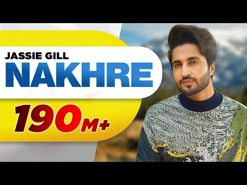 Nakhre (Full Song) | Jassi Gill | Latest Punjabi Songs 2017 | Speed Records