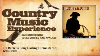 Ernest Tubb - Its Been So Long Darling - Remastered - Country Music Experience YouTube Videos