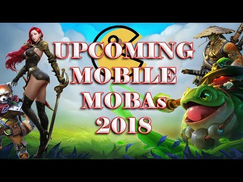Top 5 Upcoming Global Mobile MOBAs 2018 (Awaiting For Global Release)