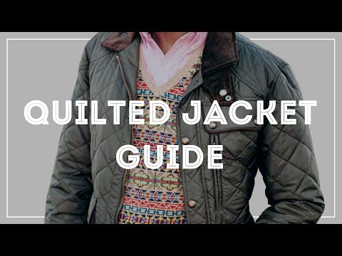 Quilted Jacket Guide & How To Buy One