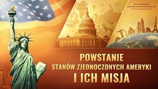 """Chrześcijański film dokumentalny """"Ten, który jest Suwerenem Wszechrzeczy"""" Klip filmowy (14) – Powstanie Stanów Zjednoczonych Ameryki i ich misja"""
