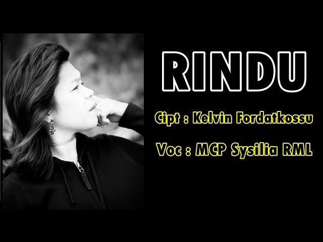 RINDU - MCP Sysilia RML (Official Music Video) Lagu Ambon Terbaru 2018