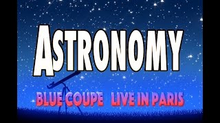 Astronomy Blue Öyster Cult Cover Blue Coupe Live in Paris 2014