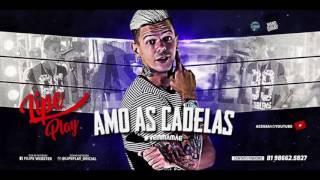LIPE PLAY - AMO AS CADELAS - ÁUDIO OFICIAL 2018