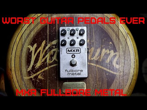 Worst Guitar Pedals Ever: MXR Fullbore Metal Distortion Pedal