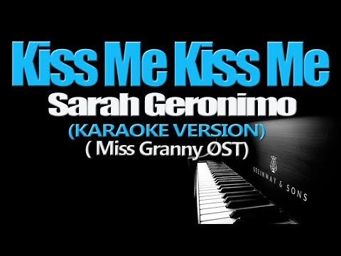 KISS ME KISS ME - Sarah Geronimo (KARAOKE VERSION)