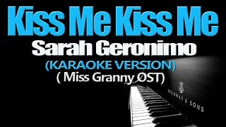 KISS ME KISS ME - Sarah Geronimo (KARAOKE VERSION)