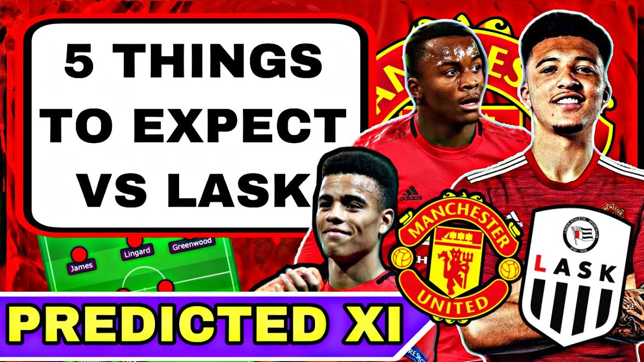 5 Things To Expect Man Utd Vs Lask Predicted Lineup Youtube