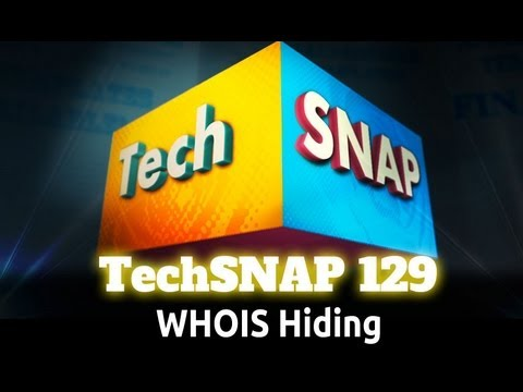 WHOIS Hiding | TechSNAP 129