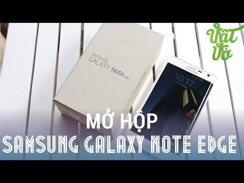 [Review dạo] Mở hộp & đánh giá nhanh Samsung Galaxy Note Edge N915S màu trắng đầu tiên tại Việt Nam
