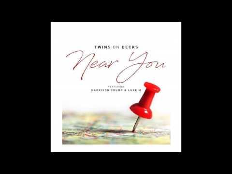 T.O.Decks - Near You (Feat. Harrison Crump & Luke M)