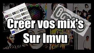 Tutoriel pour créer ses propre mix sur Imvu