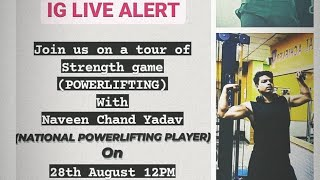 A BRIEF DISCUSSION ABOUT STRENGTH GAMES (POWERLIFTING) IN INDIA WITH NAVEEN CHAND YADAV