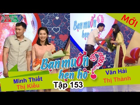 BẠN MUỐN HẸN HÒ - Tập 153 | Minh Thiết - Thị Kiều | Văn Hải - Thị Thành | 27/03/2016
