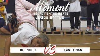 Khenobu Vs Candy Man | Instrumental Beats Judge battle | The Moment 2019