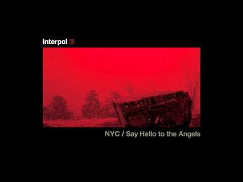Interpol - Say Hello To The Angels
