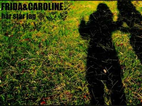 """Frida & Caroline """"Här står jag"""""""