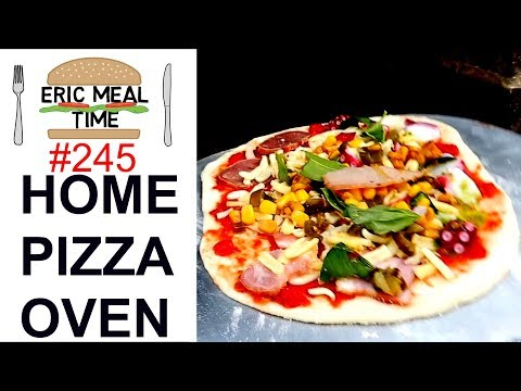 Home PIZZA Oven - Eric Meal Time #245
