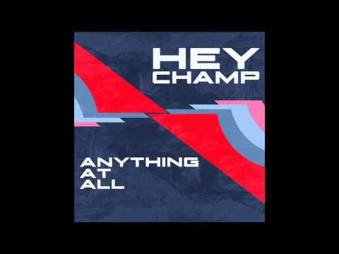 Hey Champ - Anything At All