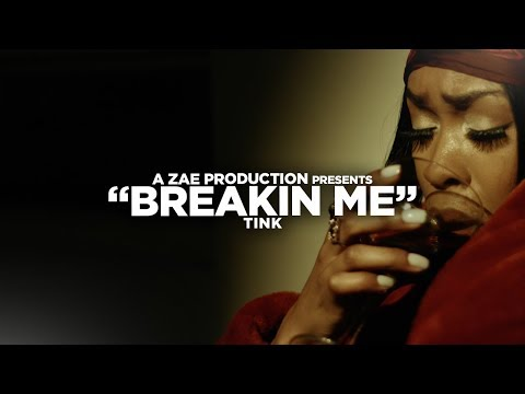Tink - Breakin' Me (Official Music Video) Shot By @AZaeProduction