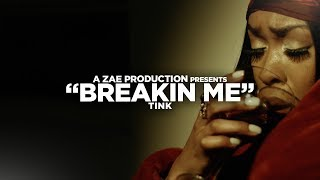 Tink - Breakin' Me  Shot By @AZaeProduction