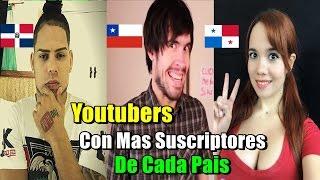 Los Youtubers Con Mas Suscriptores De Cada País De Latino América