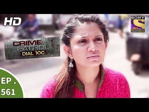 Crime Patrol Dial 100 - क्राइम पेट्रोल - The Missing Child And Wife - Ep 561 - 1st Aug, 2017