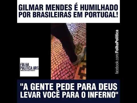 Gilmar Mendes é hostilizado por brasileiras em Portugal