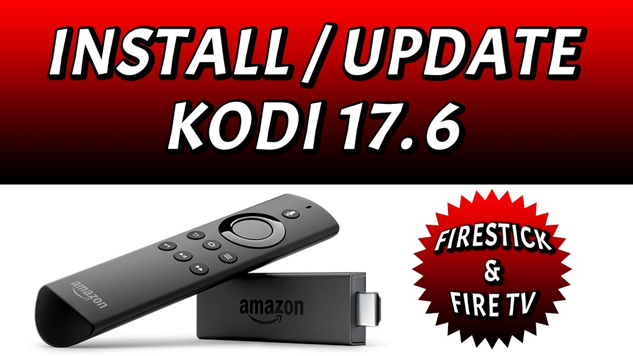 how to download kodi 17.6 on firestick