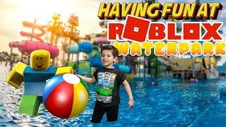 HAVING FUN AT THE ROBLOX WATER PARK! I lost my beach ball