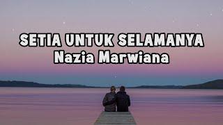 Nazia Marwiana - Setia Untuk Selamanya | Official Lyric