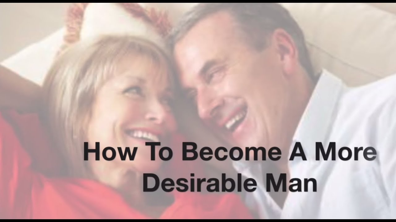 How to become desirable 62