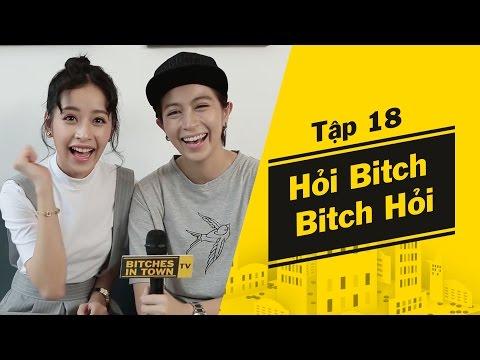 [Bitches in Town - Tập 18] Hỏi Bitch Bitch Hỏi - Chi Pu và Gil Lê