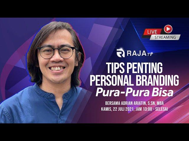 Tips Penting Personal Branding: Pura-Pura Bisa, bersama Adrian Ariatin, S.Sn, MBA